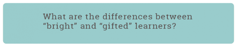 "text ""What are the differences between ""bright"" and ""gifted"" learners?"""