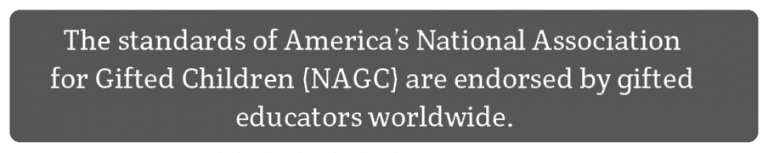 """text """"The standards of America's National Association for Gifted Children (NAGC) are endorsed by gifted educators worldwide."""""""